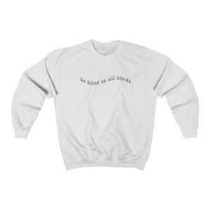 Be Kind to All Kinds Crewneck White Sweatshirt